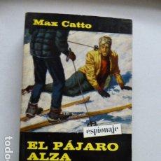 Libros de segunda mano: EL PAJARO ALZA EL VUELO -MAX CATTO -SERIE INTRIGA DE ALCOTAN -. Lote 180644206