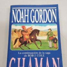 Libros de segunda mano: EL CHAMAN - NOAH GORDON / EDICIONES B. Lote 180875602