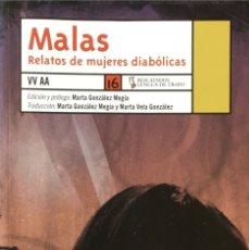 Libros de segunda mano: MALAS. RELATOS DE MUJERES DIABÓLICAS. VV.AA.. Lote 180903911