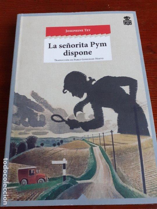 JOSEPHINE TEY - LA SEÑORITA PYM DISPONE - HOJA DE LATA 2015 (Libros de segunda mano (posteriores a 1936) - Literatura - Narrativa - Terror, Misterio y Policíaco)