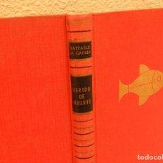 Libros de segunda mano: LIBRO HERIDO DE MUERTE, RAFFAELE LA CAPRIA. Lote 181994997