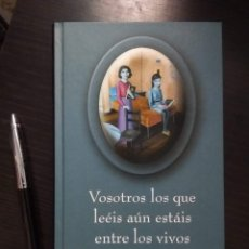 Libros de segunda mano: VOSOTROS LOS QUE LEÉIS AÚN ESTÁIS ENTRE LOS VIVOS - CIRCULO DE LECTORES. Lote 182536792