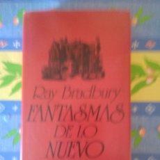 Libros de segunda mano: FANTASMAS DE LO NUEVO. RAY BRADBURY. MINOTAURO. 1986. . Lote 182605456