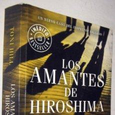 Libros de segunda mano: LOS AMANTES DE HIROSHIMA - TONI HILL. Lote 182609576