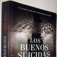 Libros de segunda mano: LOS BUENOS SUICIDAS - TONI HILL. Lote 182609960