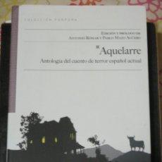 Libros de segunda mano: AQUELARRE. ANTOLOGIA DEL CUENTO DE TERROR ESPAÑOL ACTUAL, NUEVO. Lote 182901801