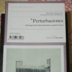 Libros de segunda mano: PERTURBACIONES, ANTOLOGIA DEL RELATO FANTASTICO ESPAÑOL ACTUAL, NUEVO. Lote 182901862