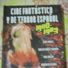 Libros de segunda mano: VV. AA. CINE FANTASTICO Y DE TERROR ESPAÑOL, 1900-1983, COORD. CARLOS AGUILAR. Lote 182902266