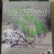 Libros de segunda mano: CHARLES ROMYN DAKE, UN EXTRAÑO DESCUBRIMIENTO, TRADUCIDO POR OSCAR MARISCAL. Lote 182903551