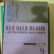 Libros de segunda mano: PILAR PEDRAZA, ELS ULLS BLAUS I ALTRES CONTES INQUIETANTS, EN CATALA. Lote 182903710
