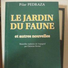 Libros de segunda mano: PILAR PEDRAZA, LE JARDIN DU FAUNE ET AUTRES NOUVELLES, L'HARMATTAN, EN FRANCES. Lote 182903893