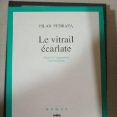 Libros de segunda mano: PILAR PEDRAZA, LE VITRAIL ECARLATE EDITIONS DU SEUIL, EN FRANCES. Lote 182903978