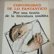 Libros de segunda mano: ANA GONZALEZ SALVADOR, CONTINUIDAD DE LO FANTASTICO. POR UNA TEORIA DE LA LITERATURA INSOLITA. Lote 182906012