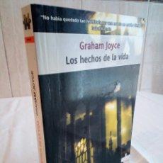 Libros de segunda mano: 216-LOS HECHOS DE LA VIDA, GRAHAM JOYCE, 2005. Lote 183478441