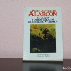 Libros de segunda mano: EL CLAVO Y OTROS RELATOS DE MISTERIO Y CRIMEN. Lote 183485232