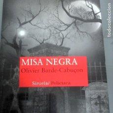 Livres d'occasion: OLIVIER BARDE-CABUÇON: MISA NEGRA.. Lote 183486012