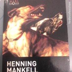 Libros de segunda mano: HENNING MANKELL. LOS PERROS DE RIGA. . Lote 183488160