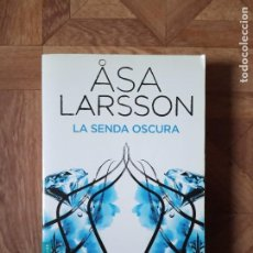 Libros de segunda mano: ASA LARSSON - LA SENDA OSCURA. Lote 183881431