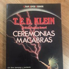 Libros de segunda mano: T.E.D. KLEIN CEREMONIAS MACABRAS. Lote 183914493