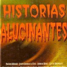 Libros de segunda mano: HISTORIAS ALUCINANTES - VARIOS AUTORES - ACERVO - 1999 - TAPA DURA - 393 PAG. Lote 184031988
