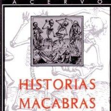 Libros de segunda mano: HISTORIAS MACABRAS - VARIOS AUTORES - ACERVO - 2000- TAPA DURA - 381 PAG. Lote 184032168