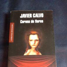 Libros de segunda mano: CORONA DE FLORES. JAVIER CALVO. Lote 184060796