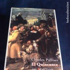 Libros de segunda mano: EL QUINCUNCE. CHARLES PALLISER. Lote 184061287