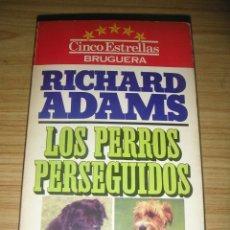 Libros de segunda mano: LOS PERROS PERSEGUIDOS (RICHARD ADAMS). Lote 184062980