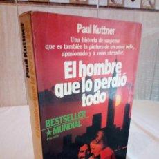 Libros de segunda mano: 351-EL HOMBRE QUE LO PERDIO TODO, PAUL KUTTNER, 1982. Lote 184147325