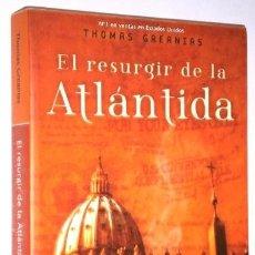Libros de segunda mano: EL RESURGIR DE LA ATLÁNTIDA POR THOMAS GREANIAS DE ED LA FACTORÍA DE IDEAS EN MADRID 2005 4ª EDICIÓN. Lote 184242763