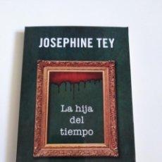 Libros de segunda mano: LA HIJA DEL TIEMPO. JOSEPHINE TEY. GRANDES CLÁSICOS DE LA NOVELA NEGRA.. Lote 184348396