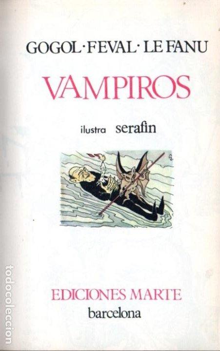 Libros de segunda mano: GOGOL - FEVAL - LE FANU : VAMPIROS (MARTE, 1964) ILUSTRA SERAFÍN - EDICIÓN NUMERADA - Foto 2 - 184473766