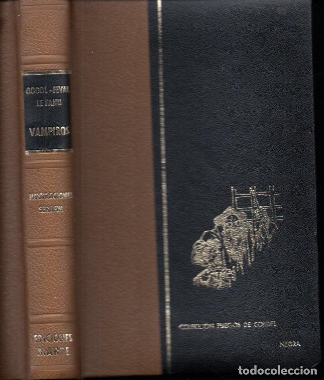 GOGOL - FEVAL - LE FANU : VAMPIROS (MARTE, 1964) ILUSTRA SERAFÍN - EDICIÓN NUMERADA (Libros de segunda mano (posteriores a 1936) - Literatura - Narrativa - Terror, Misterio y Policíaco)