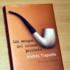 Libros de segunda mano: LOS AMIGOS DEL CRIMEN PERFECTO - DE ANDRÉS TRAPIELLO - CÍRCULO DE LECTORES - AÑO 2003. Lote 185697397