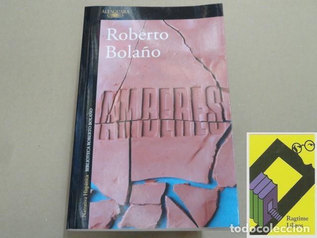 BOLAÑO, ROBERTO: AMBERES (Libros de segunda mano (posteriores a 1936) - Literatura - Narrativa - Terror, Misterio y Policíaco)