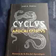 Libros de segunda mano: CYCLUS APOCALYPTICVS. JOSÉ A. FORTEA. Lote 185755343