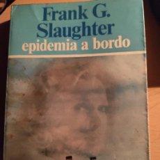 Libros de segunda mano: EPIDEMIA A BORDO. PRIMERA EDICIÓN. 1977. Lote 185944245