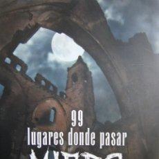 Libros de segunda mano: 99 LUGARES DONDE PASAR MIEDO LORENZO FERNANDEZ BUENO CIRCULO DE LECTORES 2015 . Lote 186356267