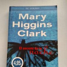 Libros de segunda mano: EL SECRETO DE LA NOCHE/MARY HIGGINS CLARK. Lote 187131482