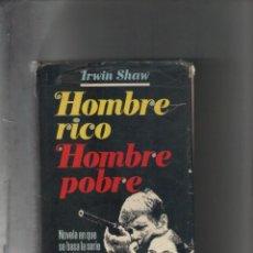 Libros de segunda mano: AUTOR: IRWIN SHAW- HOMBRE RICO HOMBRE POBRE-E.D. PLAZA JANES-AÑO 1977-MEDIDAS 19.50 X 13.50 CM-. Lote 187330532