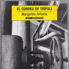 Libros de segunda mano: EL CORREU DE TRÍPOLI - MARGARIDA ARITZETA - 1990. Lote 187690570