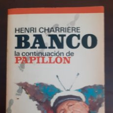 Libros de segunda mano: BANCO - HENRI CHARRIERE - 1974. Lote 189084910