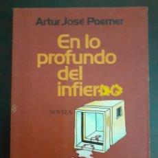 Libros de segunda mano: EN LO PROFUNDO DEL INFIERNO - ARTUR JOSE POERNER - 1978. Lote 189085765