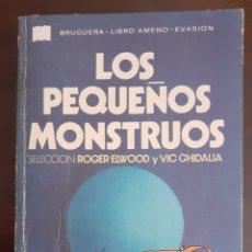 Libros de segunda mano: LOS PEQUEÑOS MONSTRUOS - ROGER ELWOOD - 1977.. Lote 189088920