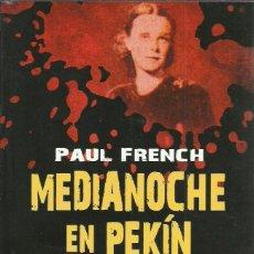 Libros de segunda mano: PAUL FRENCH-MEDIANOCHE EN PEKÍN.PLATAFORMA.TRUE CRIME.2014.. Lote 189097725