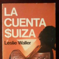 Libros de segunda mano: LA CUENTA SUIZA - LESLIE WALLER - 1978. Lote 189101996