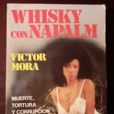 Libros de segunda mano: WHISKY CON NAPALM - VICTOR MORA - 1978. Lote 189103263