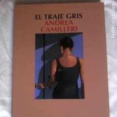 Libros de segunda mano: ANDREA CAMILLERI: EL TRAJE GRIS.. Lote 189104310