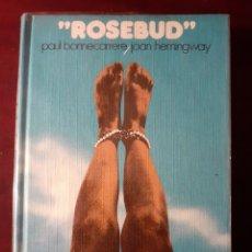 Libros de segunda mano: ROSEBUD - PAUL B. CARRERE & JOAN HEMINGWAY - 1974. Lote 189105657