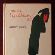 Libros de segunda mano: MUNICH LEOPOLDSTRASSE 207 - CARMEN NONELL - 1971. Lote 189133752